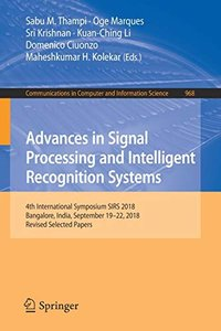 Advances in Signal Processing and Intelligent Recognition Systems: 4th International Symposium SIRS 2018, Bangalore, India, September 19–22, 2018, ... in Computer and Information Science)-cover