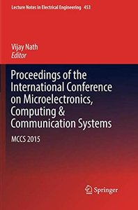 Proceedings of the International Conference on Microelectronics, Computing & Communication Systems: MCCS 2015 (Lecture Notes in Electrical Engineering)