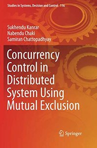 Concurrency Control in Distributed System Using Mutual Exclusion (Studies in Systems, Decision and Control)-cover