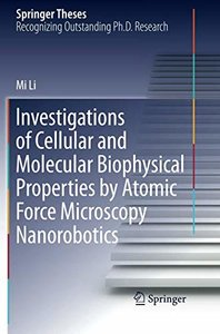 Investigations of Cellular and Molecular Biophysical Properties by Atomic Force Microscopy Nanorobotics (Springer Theses)-cover