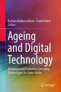 Ageing and Digital Technology: Designing and Evaluating Emerging Technologies for Older Adults-cover