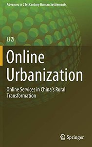 Online Urbanization: Online Services in China's Rural Transformation (Advances in 21st Century Human Settlements)-cover