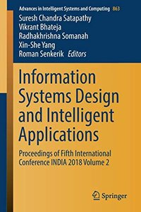 Information Systems Design and Intelligent Applications: Proceedings of Fifth International Conference INDIA 2018 Volume 2 (Advances in Intelligent Systems and Computing)-cover