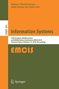 Information Systems: 15th European, Mediterranean, and Middle Eastern Conference, EMCIS 2018, Limassol, Cyprus, October 4-5, 2018, Proceedings (Lecture Notes in Business Information Processing)-cover