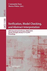 Verification, Model Checking, and Abstract Interpretation: 20th International Conference, VMCAI 2019, Cascais, Portugal, January 13–15, 2019, Proceedings (Lecture Notes in Computer Science)