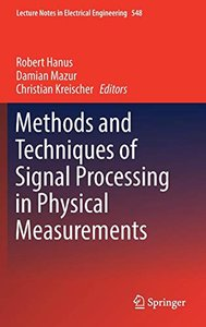 Methods and Techniques of Signal Processing in Physical Measurements (Lecture Notes in Electrical Engineering)-cover