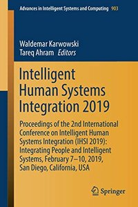 Intelligent Human Systems Integration 2019: Proceedings of the 2nd International Conference on Intelligent Human Systems Integration (IHSI 2019): ... in Intelligent Systems and Computing)-cover