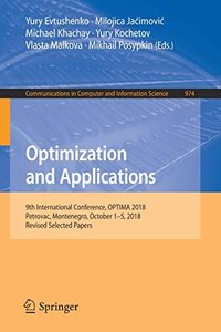 Optimization and Applications: 9th International Conference, OPTIMA 2018, Petrovac, Montenegro, October 1–5, 2018, Revised Selected Papers (Communications in Computer and Information Science)-cover