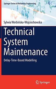 Technical System Maintenance: Delay-Time-Based Modelling (Springer Series in Reliability Engineering)-cover
