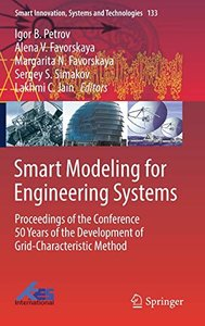 Smart Modeling for Engineering Systems: Proceedings of the Conference 50 Years of the Development of Grid-Characteristic Method (Smart Innovation, Systems and Technologies)-cover