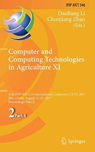Computer and Computing Technologies in Agriculture XI: 11th IFIP WG 5.14 International Conference, CCTA 2017, Jilin, China, August 12-15, 2017, ... in Information and Communication Technology)-cover