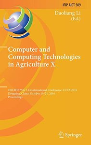 Computer and Computing Technologies in Agriculture X: 10th IFIP WG 5.14 International Conference, CCTA 2016, Dongying, China, October 19–21, 2016, ... in Information and Communication Technology)-cover