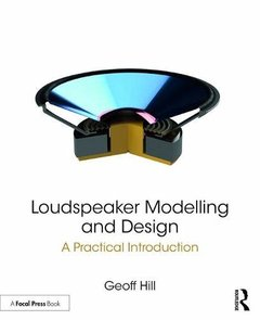 Loudspeaker Modelling and Design: A Practical Introduction-cover