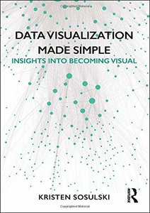 Data Visualization Made Simple: Insights into Becoming Visual-cover