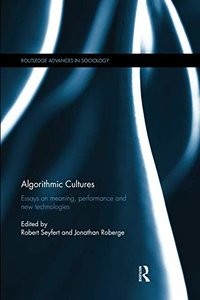 Algorithmic Cultures (Routledge Advances in Sociology)-cover