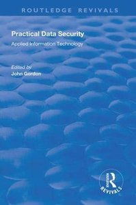 Practical Data Security (Routledge Revivals)