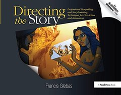 Directing the Story: Professional Storytelling and Storyboarding Techniques for Live Action and Animation-cover