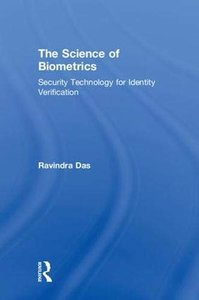 The Science of Biometrics: Security Technology for Identity Verification-cover