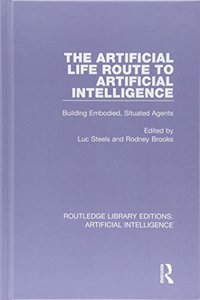 Routledge Library Editions: Artificial Intelligence: The Artificial Life Route to Artificial Intelligence: Building Embodied, Situated Agents (Volume 9)-cover