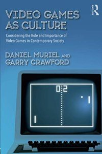 Video Games as Culture (Routledge Advances in Sociology)-cover