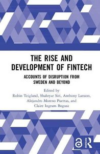 The Rise and Development of FinTech (Open Access): Accounts of Disruption from Sweden and Beyond (Routledge International Studies in Money and Banking)-cover