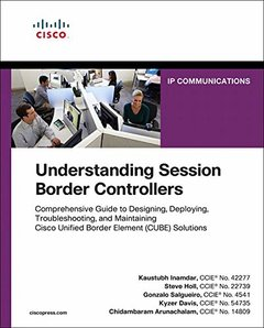 Understanding Session Border Controllers: Comprehensive Guide to Designing, Deploying, Troubleshooting, and Maintaining Cisco Unified Border Element (CUBE) Solutions (Paperback)-cover