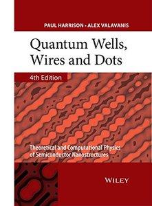 Quantum Wells, Wires and Dots: Theoretical and Computational Physics of Semiconductor Nanostructures, 4/e (Hardcover)-cover