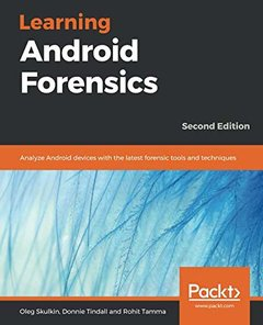Learning Android Forensics: Analyze Android devices with the latest forensic tools and techniques, 2nd Edition-cover