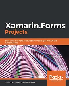 Xamarin.Forms Projects: Build seven real-world cross-platform mobile apps with C# and Xamarin.Forms-cover
