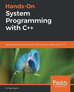 Hands-On System Programming with C++: Build performant and concurrent Unix and Linux systems with C++17-cover