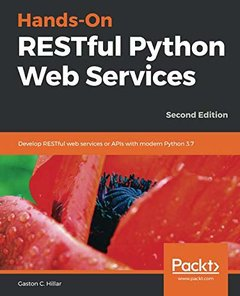 Hands-On RESTful Python Web Services: Develop RESTful web services or APIs with modern Python 3.7, 2nd Edition-cover