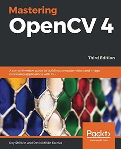 Mastering OpenCV 4: A comprehensive guide to building computer vision and image processing applications with C++, 3/e (Paperback)-cover