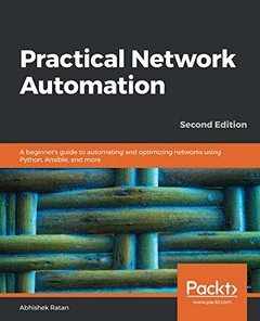 Practical Network Automation: A beginner's guide to automating and optimizing networks using Python, Ansible, and more, 2/e-cover