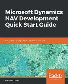 Microsoft Dynamics NAV Development Quick Start Guide: Get up and running with Microsoft Dynamics NAV-cover