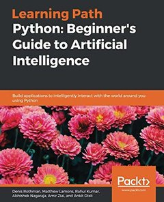 Python: Beginner's Guide to Artificial Intelligence: Build applications to intelligently interact with the world around you using Python (Paperback)-cover