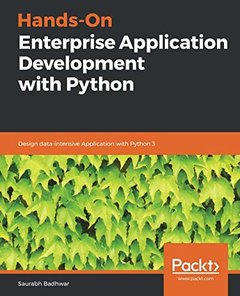 Hands-On Enterprise Application Development with Python: Design data-intensive Application with Python 3-cover