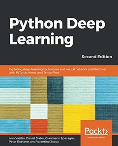 Python Deep Learning: Exploring deep learning techniques and neural network architectures with PyTorch, Keras, and TensorFlow, 2nd Edition-cover