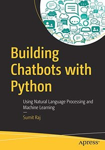 Building Chatbots with Python: Using Natural Language Processing and Machine Learning-cover