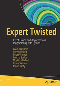 Expert Twisted: Event-Driven and Asynchronous Programming with Python-cover