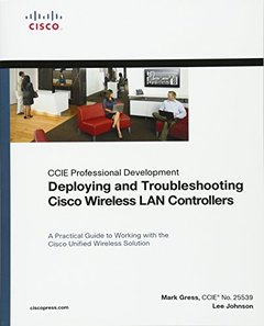 Deploying and Troubleshooting Cisco Wireless LAN Controllers (paperback) (CCIE Professional Development)-cover
