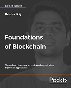Foundations of Blockchain: The pathway to cryptocurrencies and decentralized blockchain applications-cover