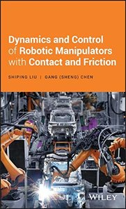 Dynamics and Control of Robotic Manipulators with Contact and Friction-cover