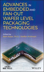 Advances in Embedded and Fan-Out Wafer Level Packaging Technologies-cover