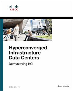 Hyperconverged Infrastructure Data Centers: Demystifying HCI (Networking Technology)-cover