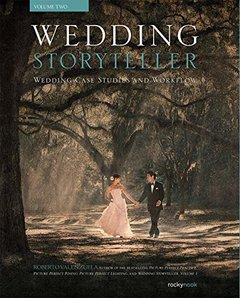 Wedding Storyteller, Volume 2: Wedding Case Studies and Workflow-cover