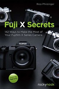 Fuji X Secrets: 142 Ways to Make the Most of Your Fujifilm X Series Camera-cover