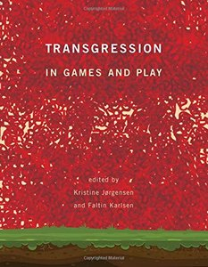 Transgression in Games and Play (The MIT Press)-cover