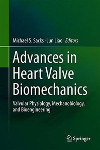 Advances in Heart Valve Biomechanics: Valvular Physiology, Mechanobiology, and Bioengineering-cover