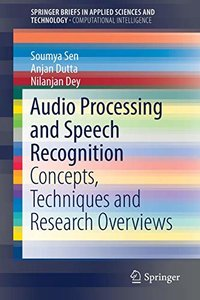 Audio Processing and Speech Recognition: Concepts, Techniques and Research Overviews (SpringerBriefs in Applied Sciences and Technology)-cover