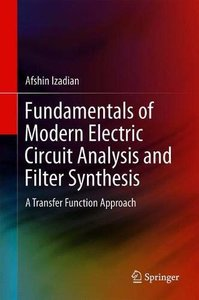 Fundamentals of Modern Electric Circuit Analysis and Filter Synthesis: A Transfer Function Approach